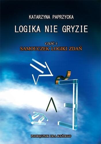 Okładka książki Logika nie gryzie. Część 1. Samouczek logiki zdań