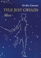 Tyle jest gwiazd. Alice