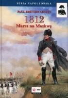 1812. Tom I. Marsz na Moskwę