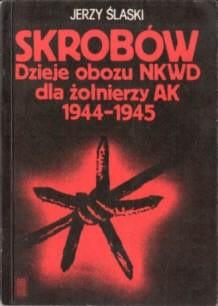 Okładka książki Skrobów. Dzieje obozu NKWD dla żołnierzy AK 1944-1945
