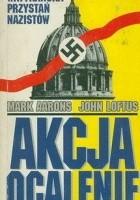Akcja ocalenie – watykańska przystań nazistów