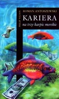Okładka książki Kariera na trzy karpie morskie