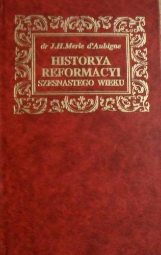 Okładka książki Historya Reformacyi szesnastego wieku