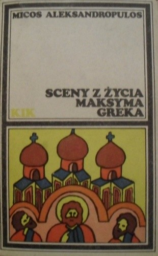 Okładka książki Sceny z życia Maksyma Greka