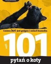 Okładka książki Czemu kot jest gałgan i zeżarł kanarka czyli 101 pytań o koty