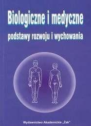 Okładka książki Biologiczne i medyczne podstawy rozwoju i wychowania