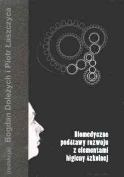Okładka książki Biomedyczne podstawy rozwoju z elementami higieny szkolnej