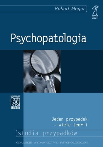 Okładka książki Psychopatologia.  Jeden przypadek - wiele teorii