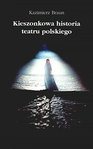 Okładka książki Kieszonkowa historia teatru polskiego