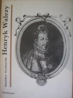 Okładka książki Henryk Walezy