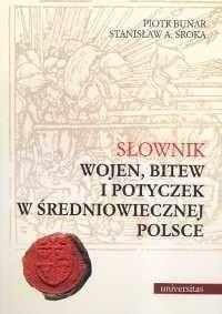 Okładka książki Słownik wojen, bitew i potyczek w średniowiecznej Polsce