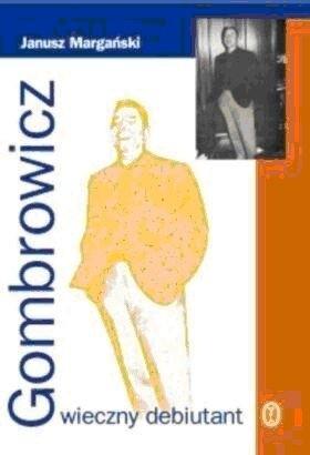 Okładka książki Gombrowicz. Wieczny debiutant