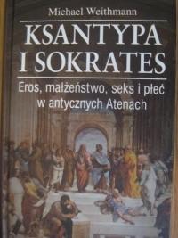 Okładka książki Ksantypa i Sokrates. Eros, małżeństwo, seks i płeć w antycznych Atenach