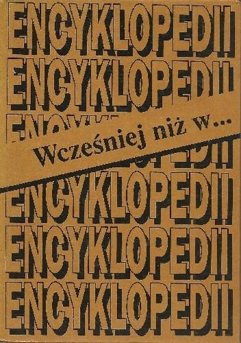 Okładka książki Wcześniej niż w ... encyklopedii