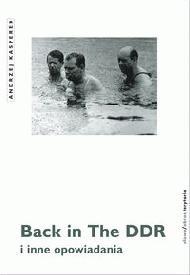 Okładka książki Back in The DDR i inne opowiadania