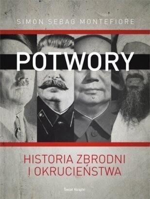 Okładka książki Potwory. Historia zbrodni i okrucieństwa