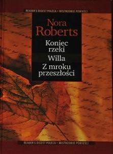 Okładka książki Koniec rzeki ; Willa ; Z mroku przeszłości