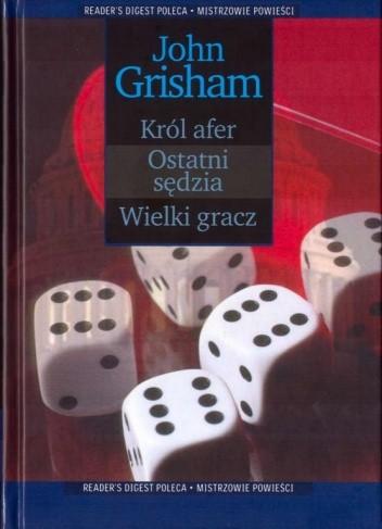 Okładka książki Król afer; Ostatni sędzia; Wielki gracz