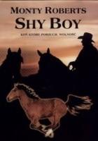 Shy Boy. Koń, który porzucił wolność