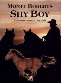 Okładka książki Shy Boy. Koń, który porzucił wolność