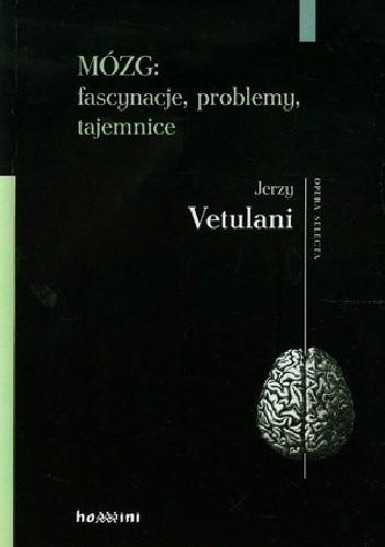 Okładka książki Mózg: fascynacje, problemy, tajemnice