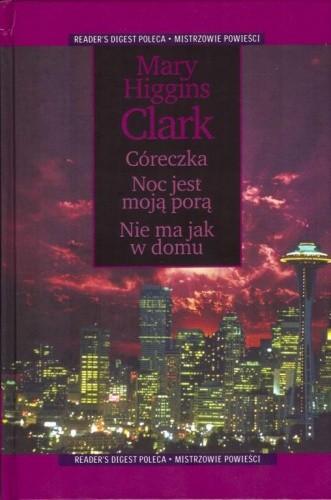 Okładka książki Córeczka ; Noc jest moją porą ; Nie ma jak w domu