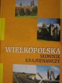 Okładka książki Wielkopolska. Słownik Krajoznawczy