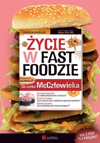 Okładka książki Życie w fast foodzie. Co czeka McCzłowieka