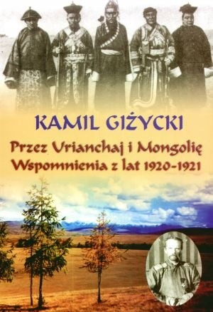 Okładka książki Przez Urianchaj i Mongolię. Wspomnienia z lat 1920-1921