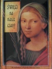 Okładka książki Święci na nasze czasy