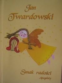 Okładka książki Smak radości. Anegdoty