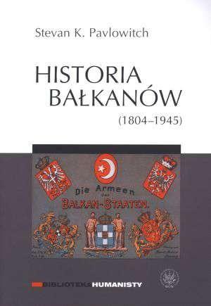Okładka książki Historia Bałkanów (1804-1945)