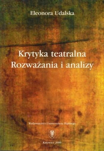 Okładka książki Krytyka teatralna: Rozważania i analizy
