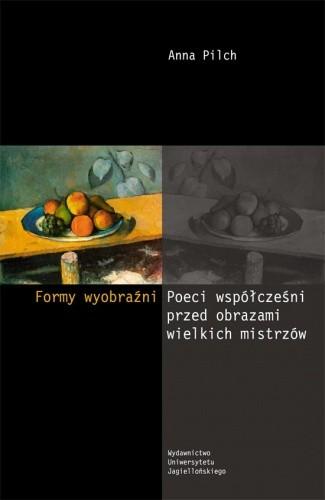 Okładka książki Formy wyobraźni. Poeci współcześni przed obrazami wielkich mistrzów