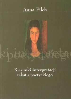 Okładka książki Kierunki interpretacji tekstu poetyckiego: literaturoznawstwo i dydaktyka
