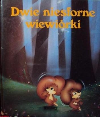 Okładka książki Dwie niesforne wiewiórki