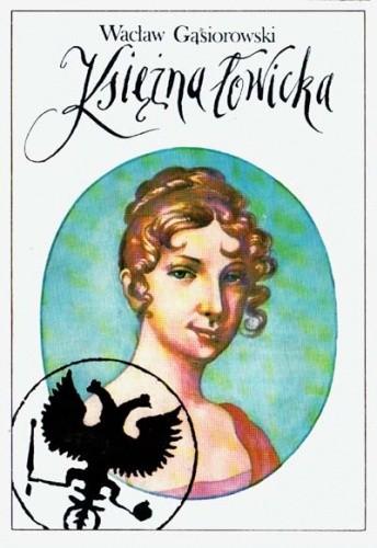 Okładka książki Księżna Łowicka. Powieść historyczna z XIX wieku
