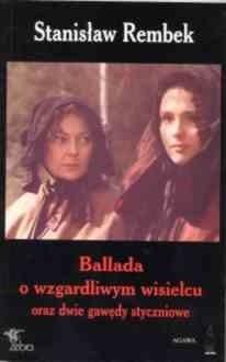 Okładka książki Ballada o wzgardliwym wisielcu oraz dwie gawędy styczniowe : wraz z albumem fotosów z filmu 'Szwadron' i posł. Juliusza Machulskiego