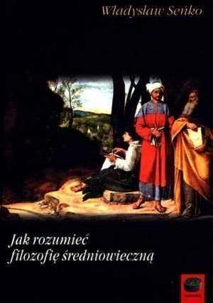 Okładka książki Jak rozumieć filozofię średniowieczną