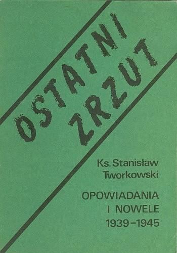 Okładka książki Ostatni zrzut. Opowiadania i nowele 1939-1945