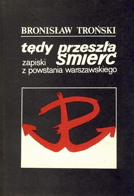Okładka książki Tędy przeszła śmierć. Zapiski z powstania warszawskiego