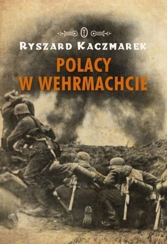 Okładka książki Polacy w Wehrmachcie