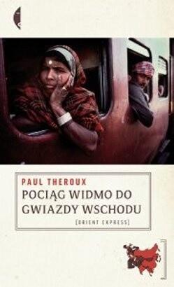Okładka książki Pociąg widmo do Gwiazdy Wschodu: Szlakiem Wielkiego bazaru kolejowego