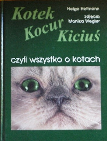Okładka książki Kotek, kocur, kiciuś, czyli wszystko o kotach