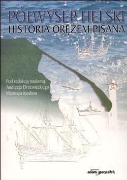 Okładka książki Półwysep Helski. Historia orężem pisana