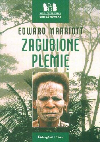 Okładka książki Zagubione plemię. Wyprawa do dżungli Papui-Nowej Gwinei