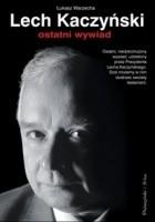 Lech Kaczyński. Ostatni wywiad