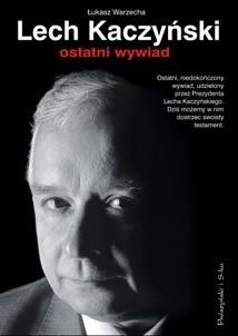 Okładka książki Lech Kaczyński. Ostatni wywiad