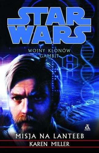 Okładka książki Wojny Klonów. Gambit: Misja na Lanteeb