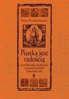 Pustka jest radością, czyli filozofia buddyjska z przymrużeniem (trzeciego) oka